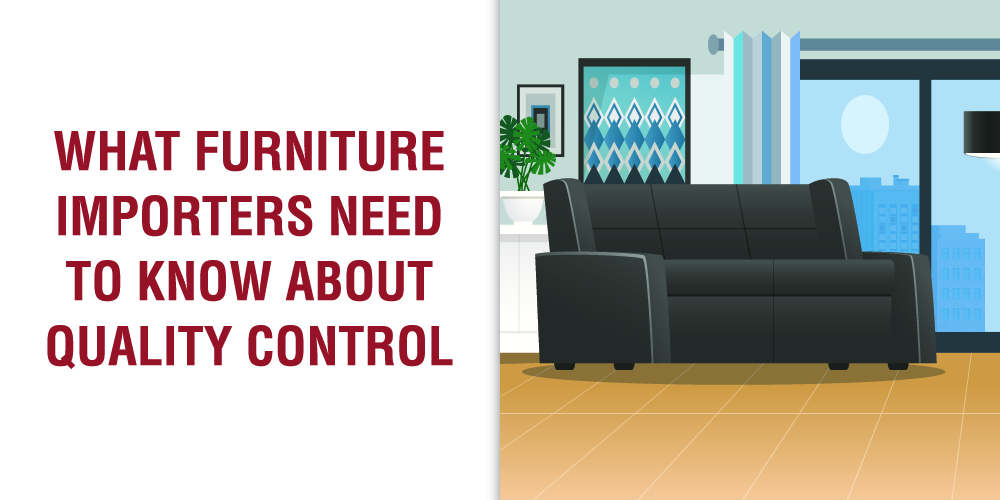 Quality Control for Furniture – What do Importers Need to Know?